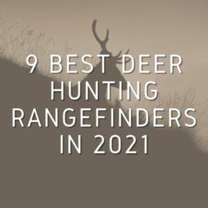 9 Best Deer Hunting Rangefinders in 2021