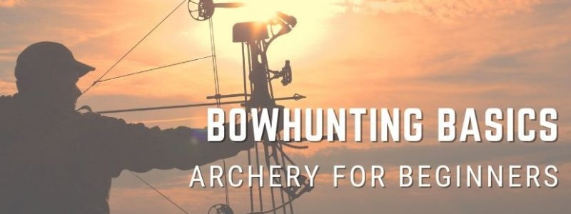 Bowhunting Basics: Archery for Beginners